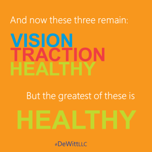 And now these three remain - Vision-Traction-Healthy
